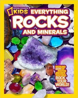 Dazzling gems of photos and info that will rock your world National Geographic Kids Everything Rocks and Minerals