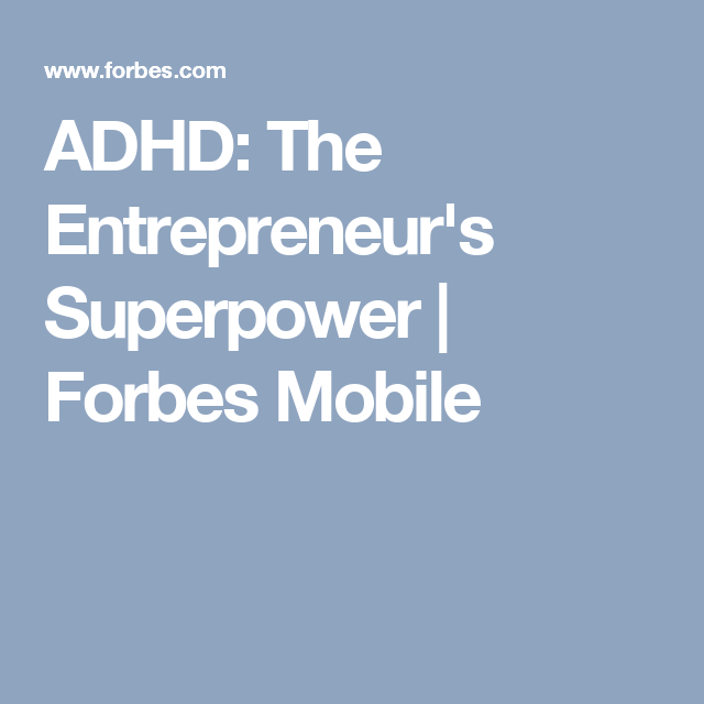 The Superpowers Of Adhd Psychologists >> Adhd The Entrepreneur S Superpower Adhd Adhd Adhd Help Super