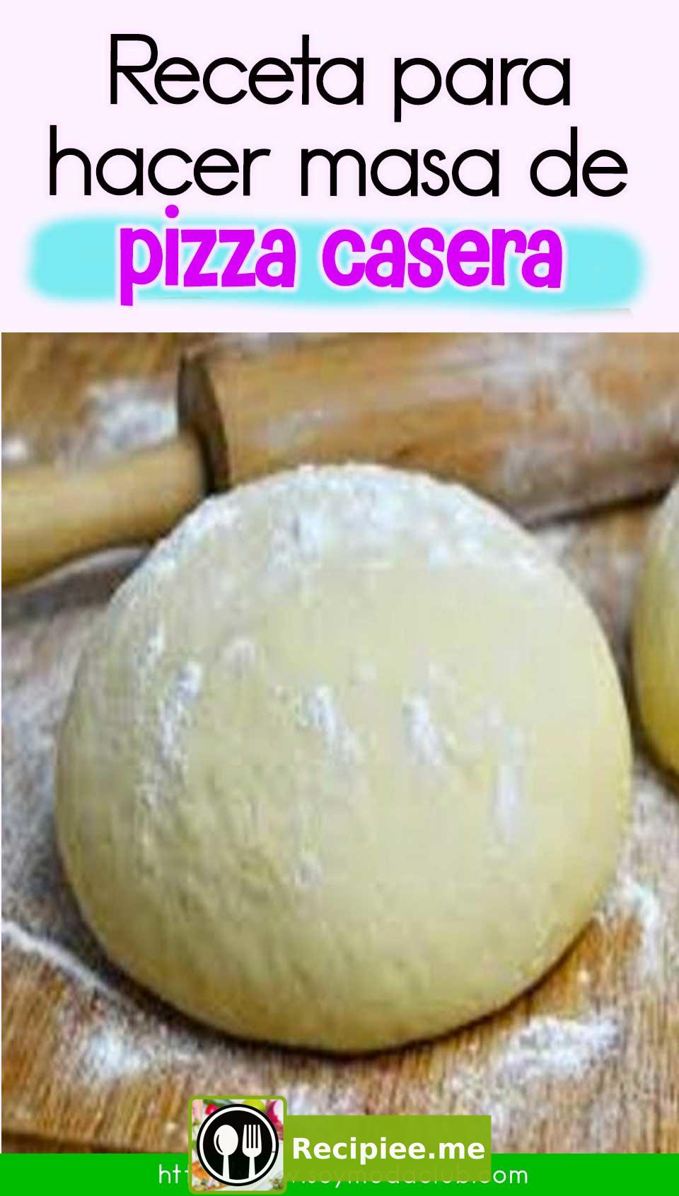 Receta Para Hacer Masa De Pizza Casera En 2020 Masa De Pizza Casera Pizza Casera Masa Para Pizza