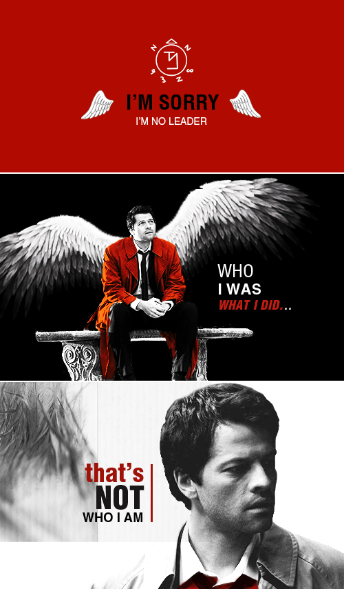 Castiel: Who I was, what I did, that's not who I am. I'm sorry. I'm no leader. #spn ... poor Cas (﹂︹﹂ა) #Supernatural