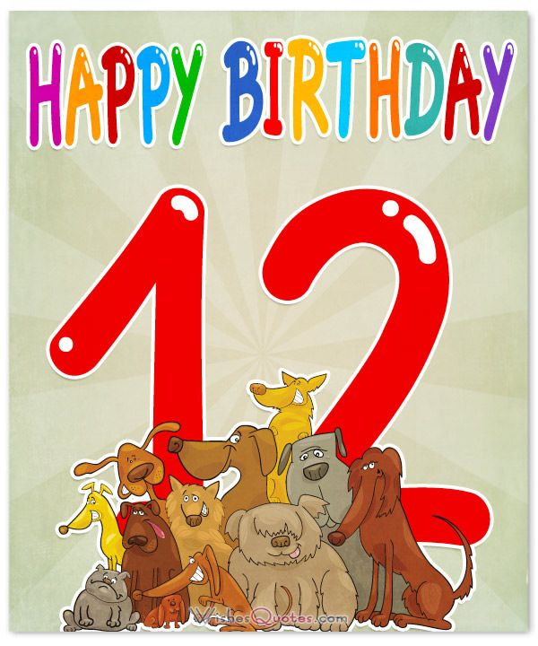 Happy 12th Birthday Wishes For 12 Year Old Boy Or Girl Happy 12th Birthday Birthday Wishes For Kids Birthday Wishes