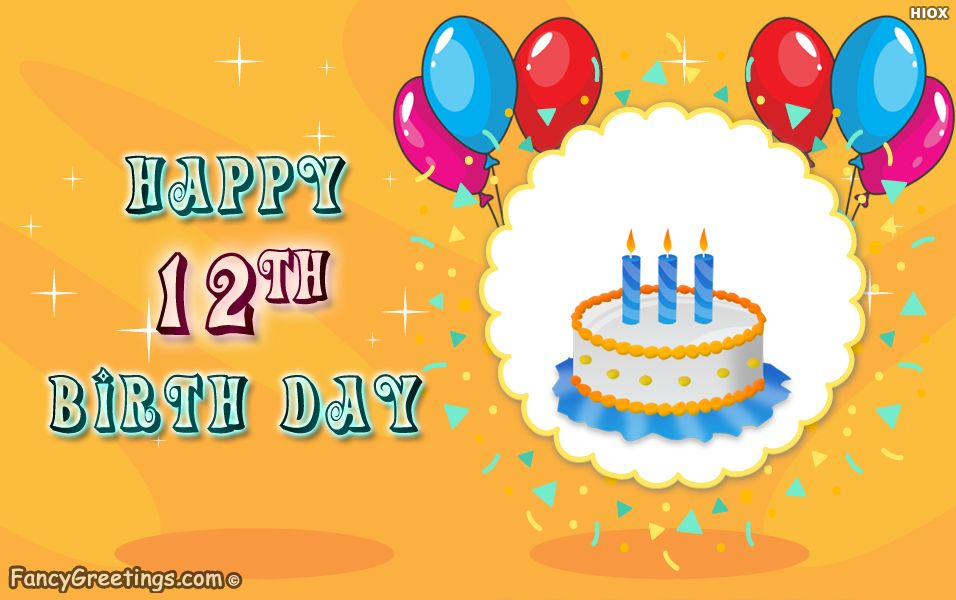 Wish your brother or sister for their 12th birthday and make the – 12th Birthday Cards