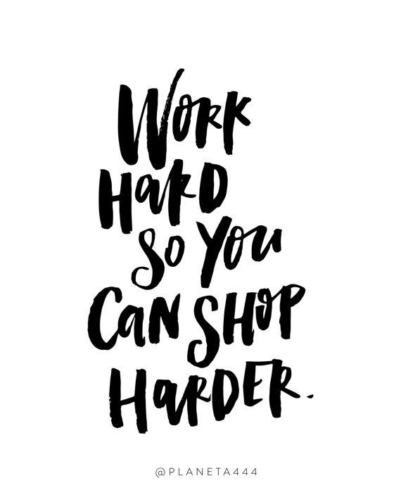 Work Hard So You Can Shop Harder Handlettered Funny Shopaholic