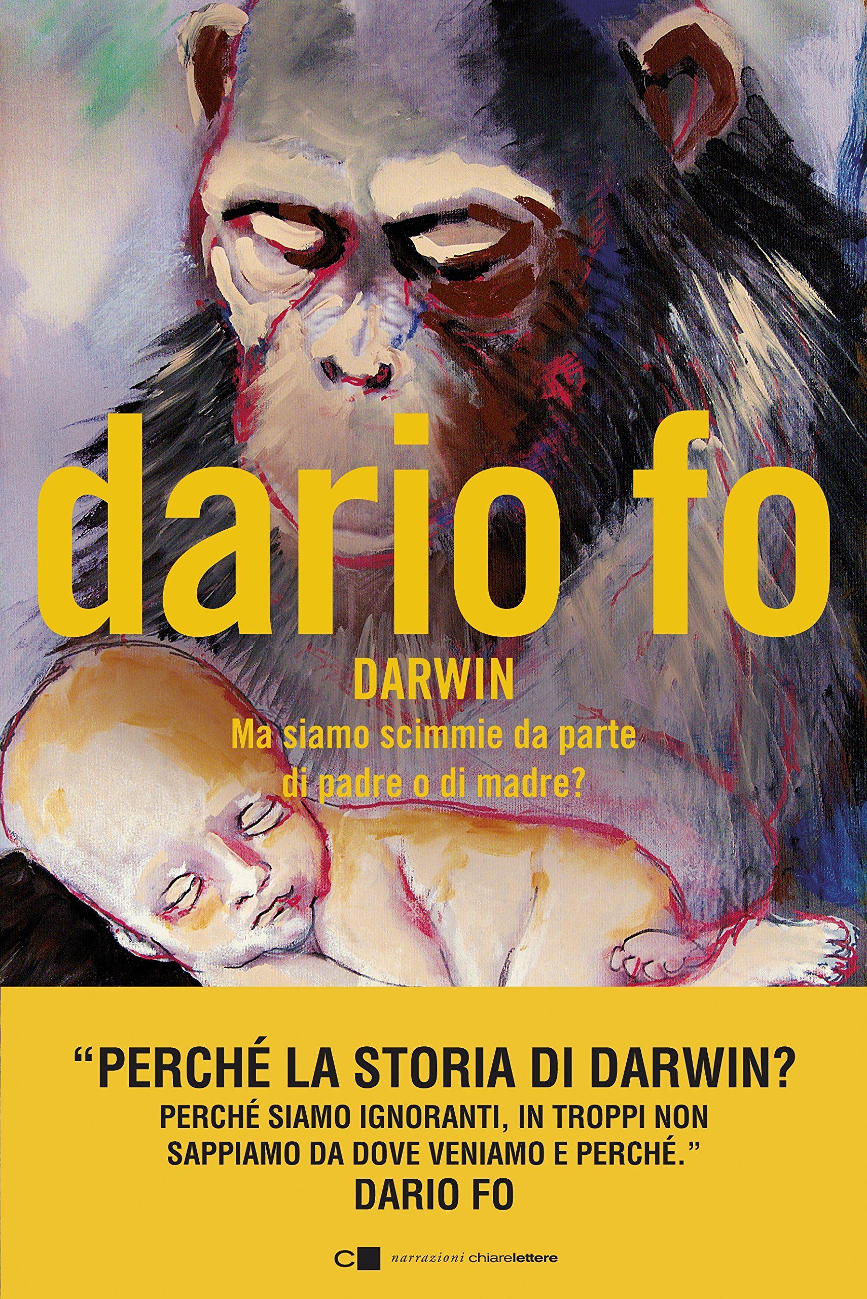 """""""Charles Darwin. Ma siamo scimmie da parte di padre o di madre?"""" Dario Fo"""