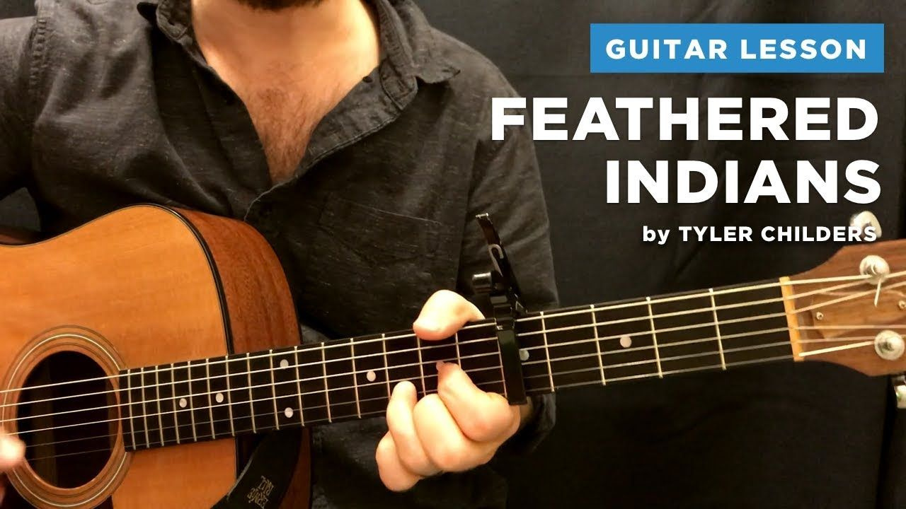 Feathered Indians Guitar Lesson W Tab Chords Tyler Childers