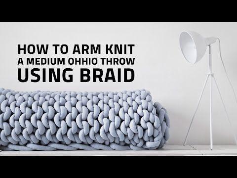 How To Arm Knit A Medium Ohhio Throw Using Braid Youtube