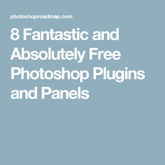 6 Fantastic and Absolutely Free Photoshop Plugins and Panels