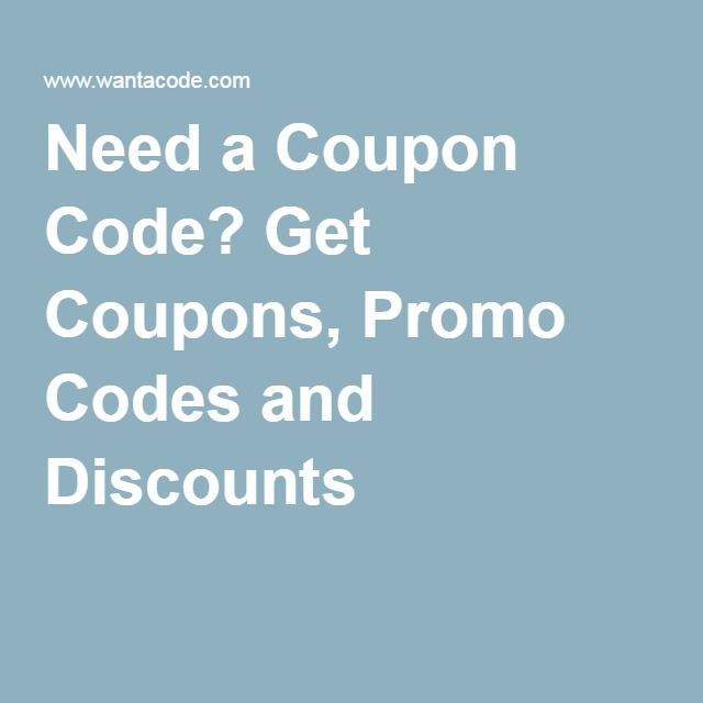 Need A Coupon Code Get Coupons Promo Codes And Discounts Coding Coupons Promo Codes