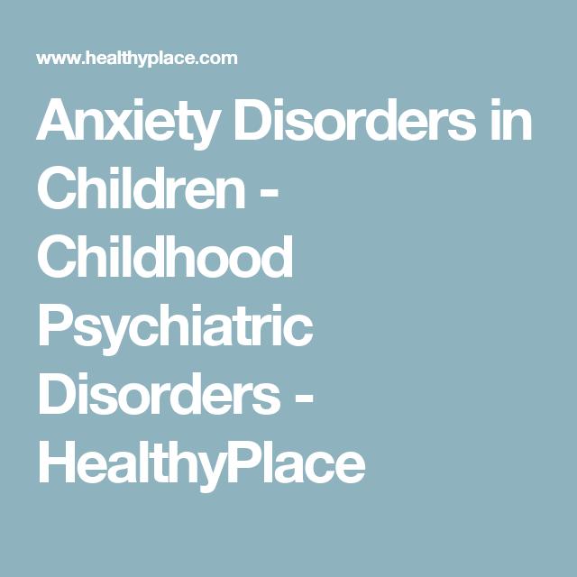 Childhood Psychiatric Disorders >> Childhood Psychiatric Disorders Self Care In Many Ways Disorders