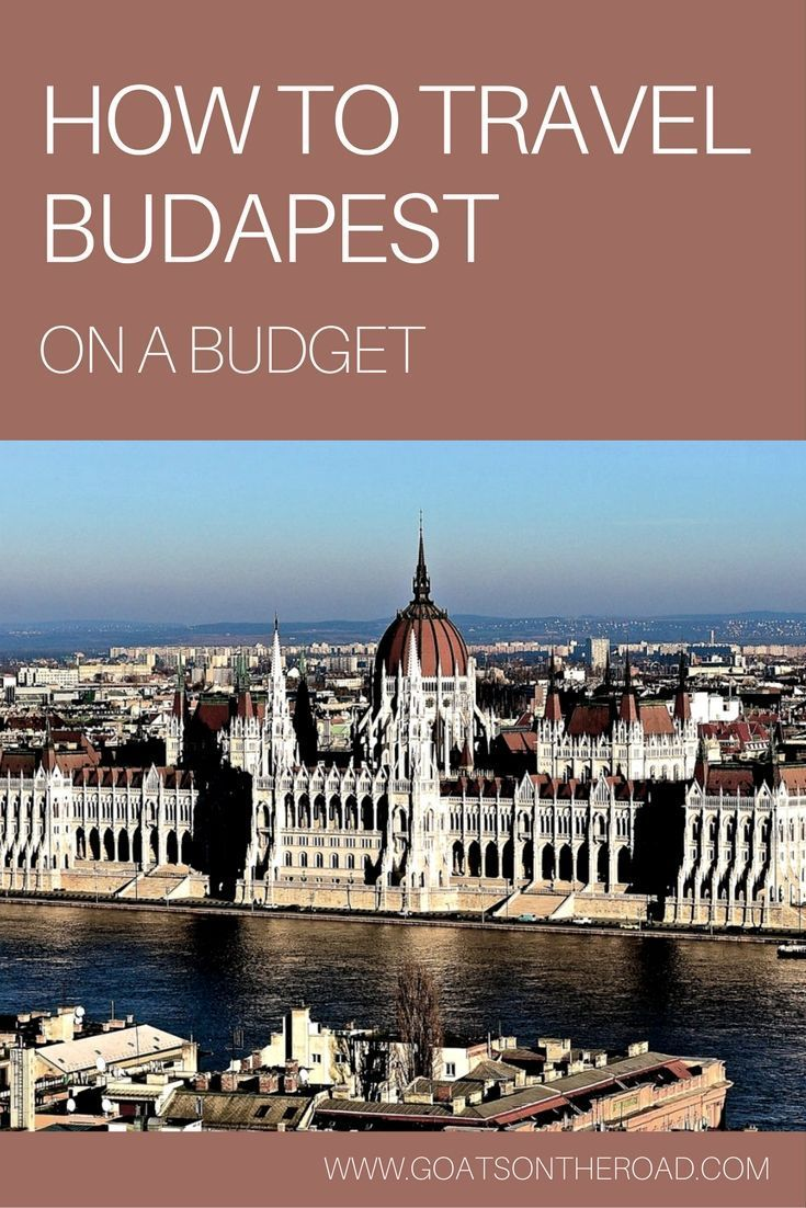 How to Travel Budapest on a Budget is part of How To Travel Budapest On A Budget Goats On The Road - Backpacking Eastern Europe on a budget  A stay in Budapest is a must  Here's how you can see and do everything on your list without breaking the bank!