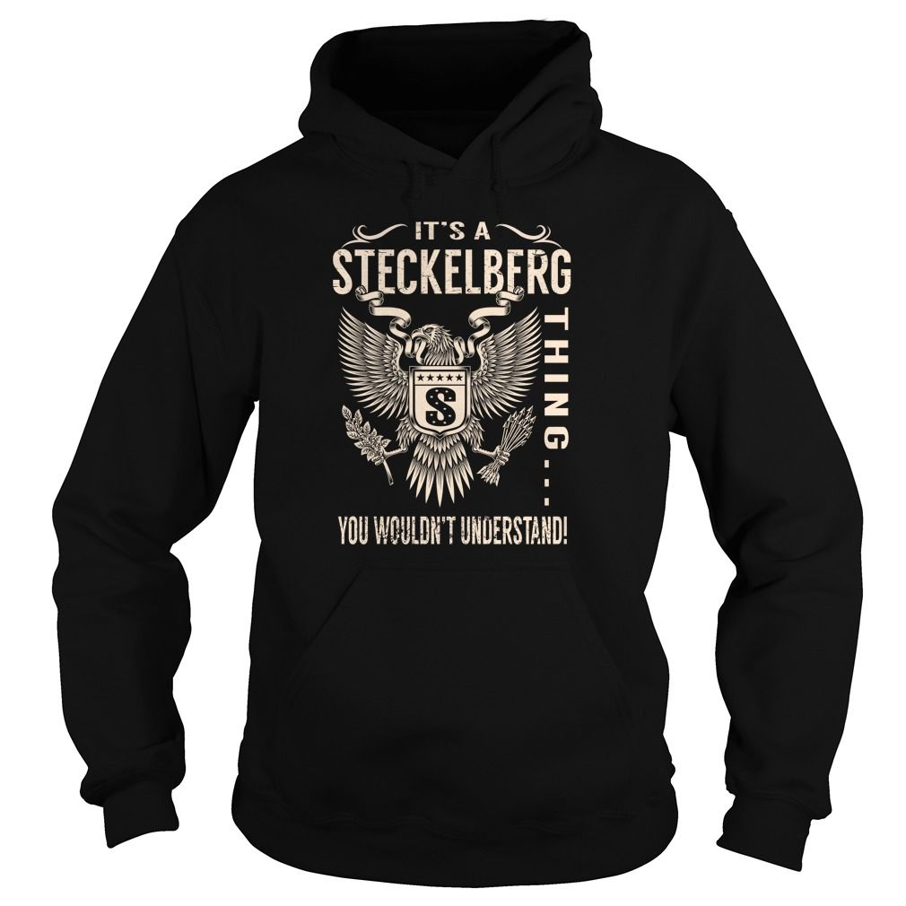 Its a STECKELBERG Thing You Wouldnt Understand - Last Name, Surname T-Shirt (Eagle)