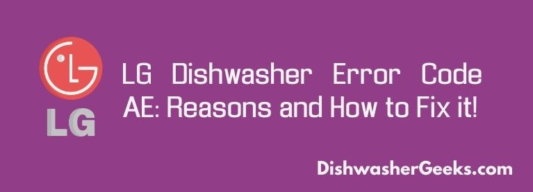 Lg Dishwasher Error Code Ae Causes And Solution Error Code Lg Dishwashers Coding