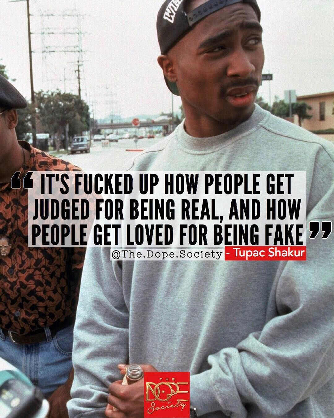 "Tupac ""It s fucked up how people judged for being real and how"