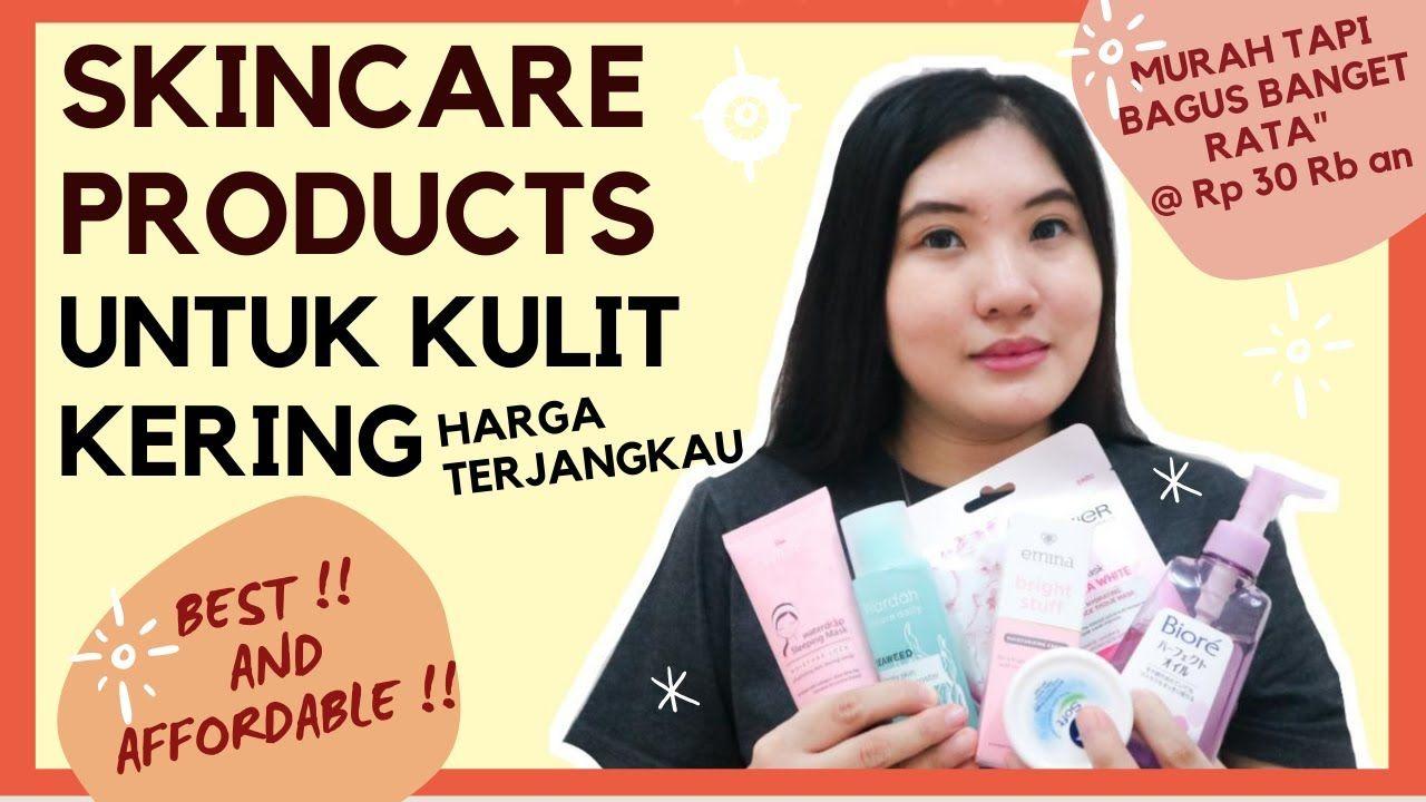 Skincare Products Untuk Kulit Kering Dengan Harga