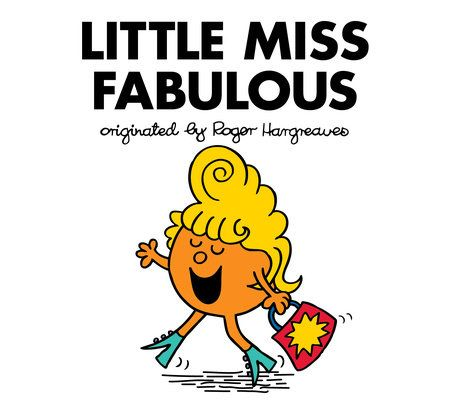 Do you dare to be a little fabulous? Let this Little Miss show you how it'sdone!    Little Miss Fabulous has the most fabulous hair, which she wears in the mostfabulous styles. Everywhere she goes, she sets new fashion trends! Not eventhe envious Little Miss Splendid can rain on her parade. Little Miss Fabulousproves that having good style is all about confidence—and just a bit ofcreativity!