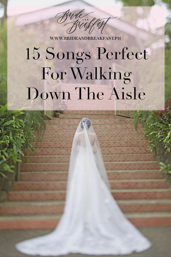 15 Songs Perfect For Walking Down The Aisle Wedding Soundtrack Heres A Great Chance