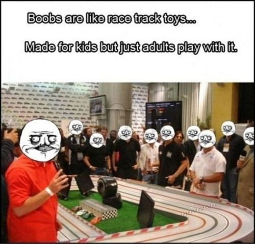 B00bs Are Like Race Track Toys....