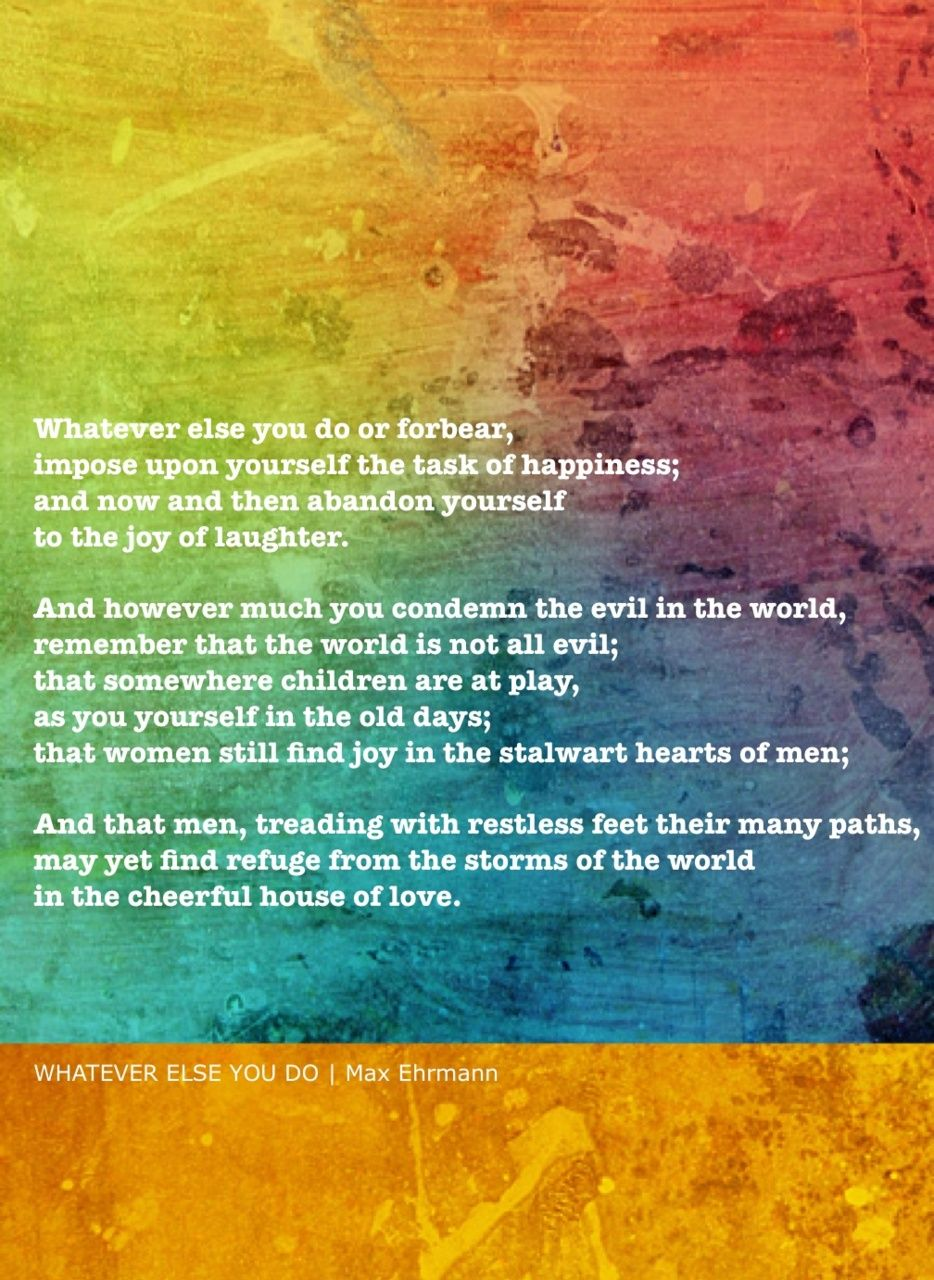 Whatever Else You Do Can Be Found In The Desiderata Of