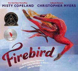 Firebird by Misty Copeland | 9780399166150 | Hardcover | Barnes & Noble
