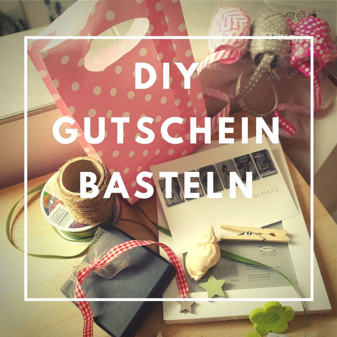 Gutschein basteln - DIY Gutscheine selber machen! Hier findet ihr ...