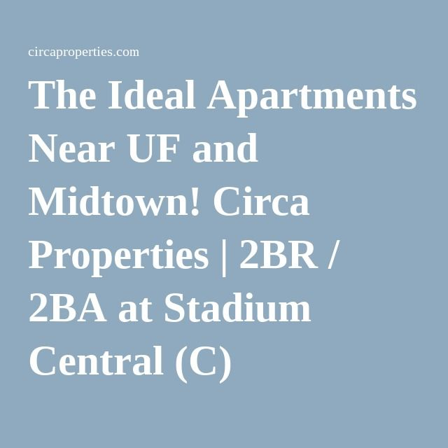 The Ideal Apartments Near UF And Midtown! Circa Properties