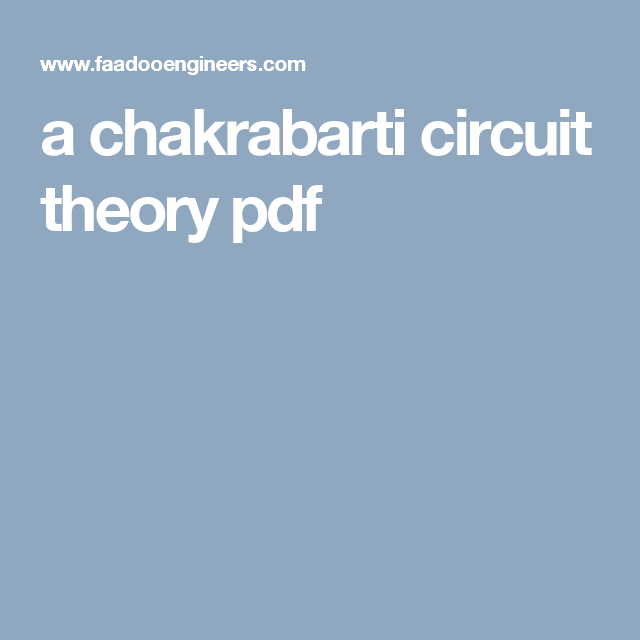 Circuit Theory Analysis And Synthesis By A Chakrabarti Ebook Download