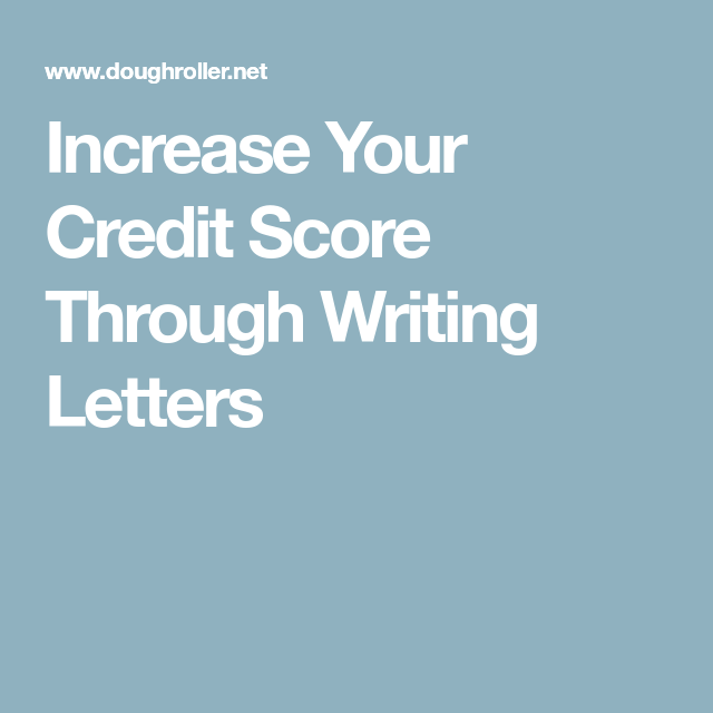 Increase Your Credit Score Through Writing Letters