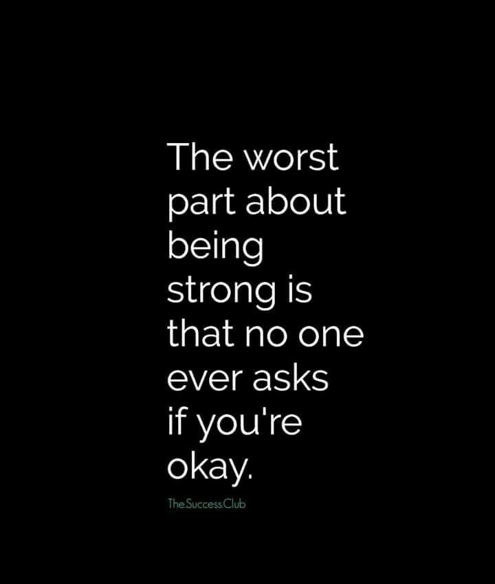 The Worst Part About Being Strong Mental Health Experiences