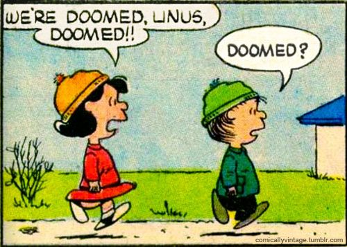 Image result for peanuts we are doomed