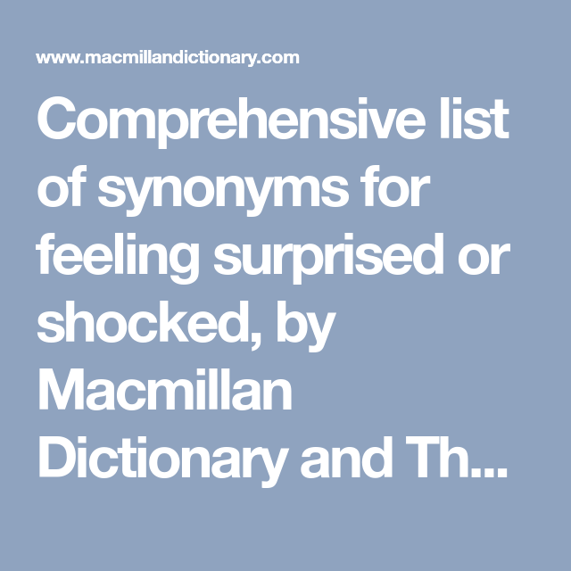 Comprehensive list of synonyms for feeling surprised or ...