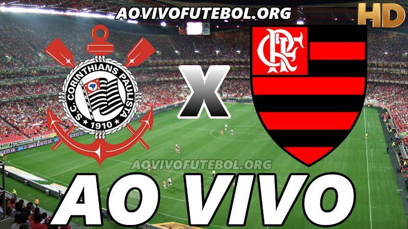 Assistir Corinthians X Flamengo Ao Vivo Hd Flamengo Ao Vivo Flamengo E Corinthians Jogo Do Corinthians