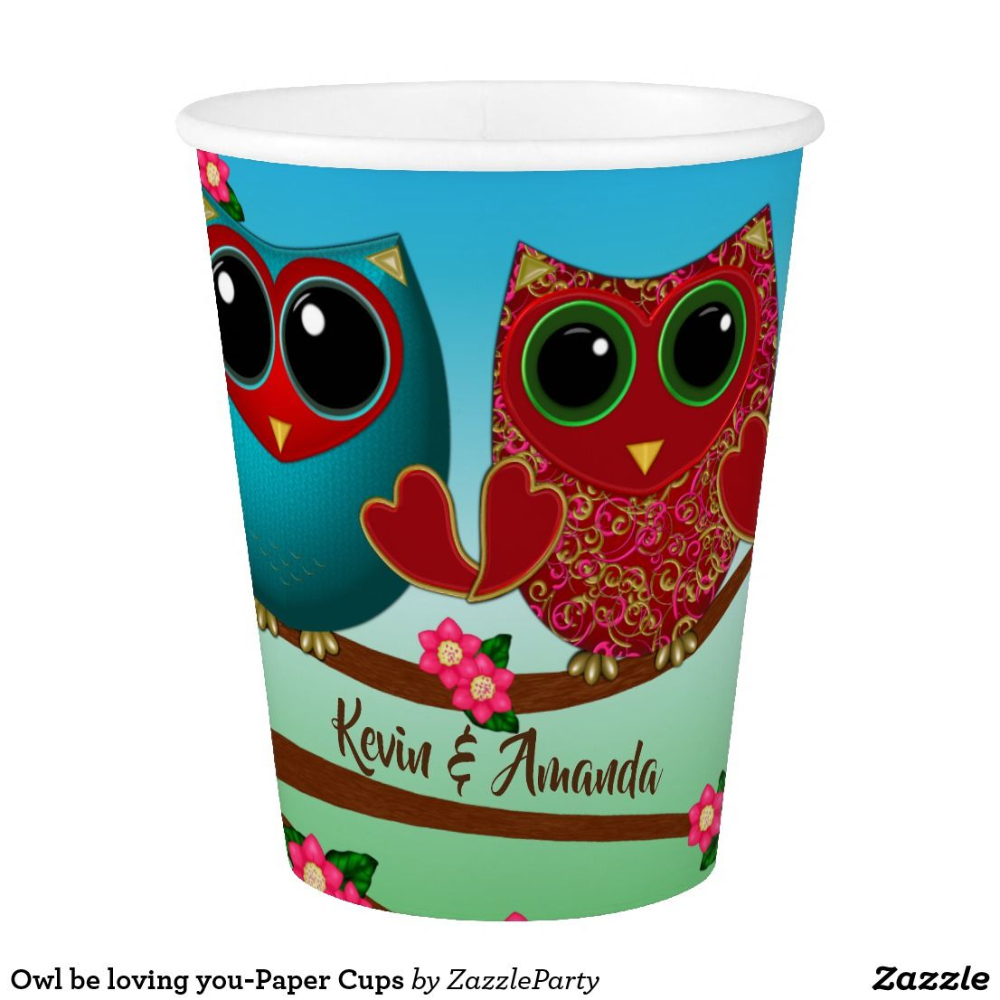 Owl be loving you-Paper Cups | Zazzle Party Supplies! | Pinterest