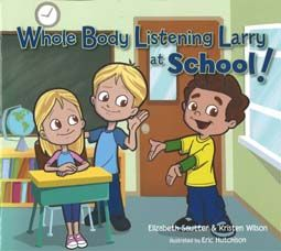Whole Body Listening Larry at School!    Need this book for next year. It also has a poster for purchase at www.socialthinking.com