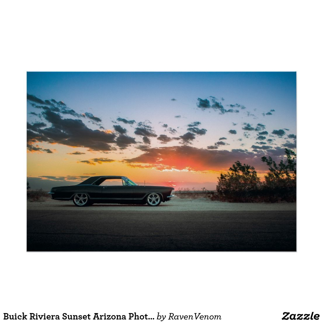 Buick Riviera Sunset Arizona Photo Poster Zazzle Com In 2020