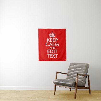 Create Your Own Keep Calm and Edit Text Tapestry