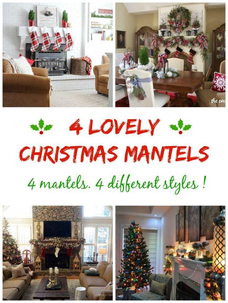 4 Lovely Christmas Mantels 4 festive mantels. 4 different styles !