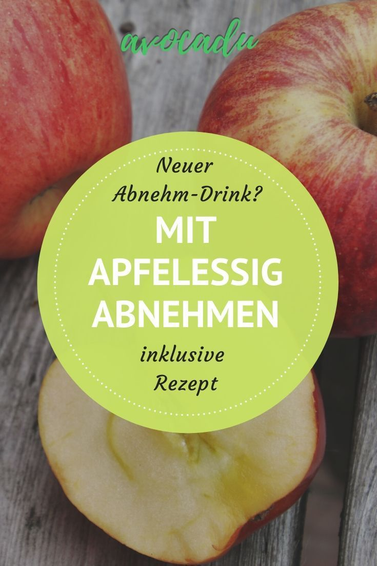 Apfelessig trinken und abnehmen