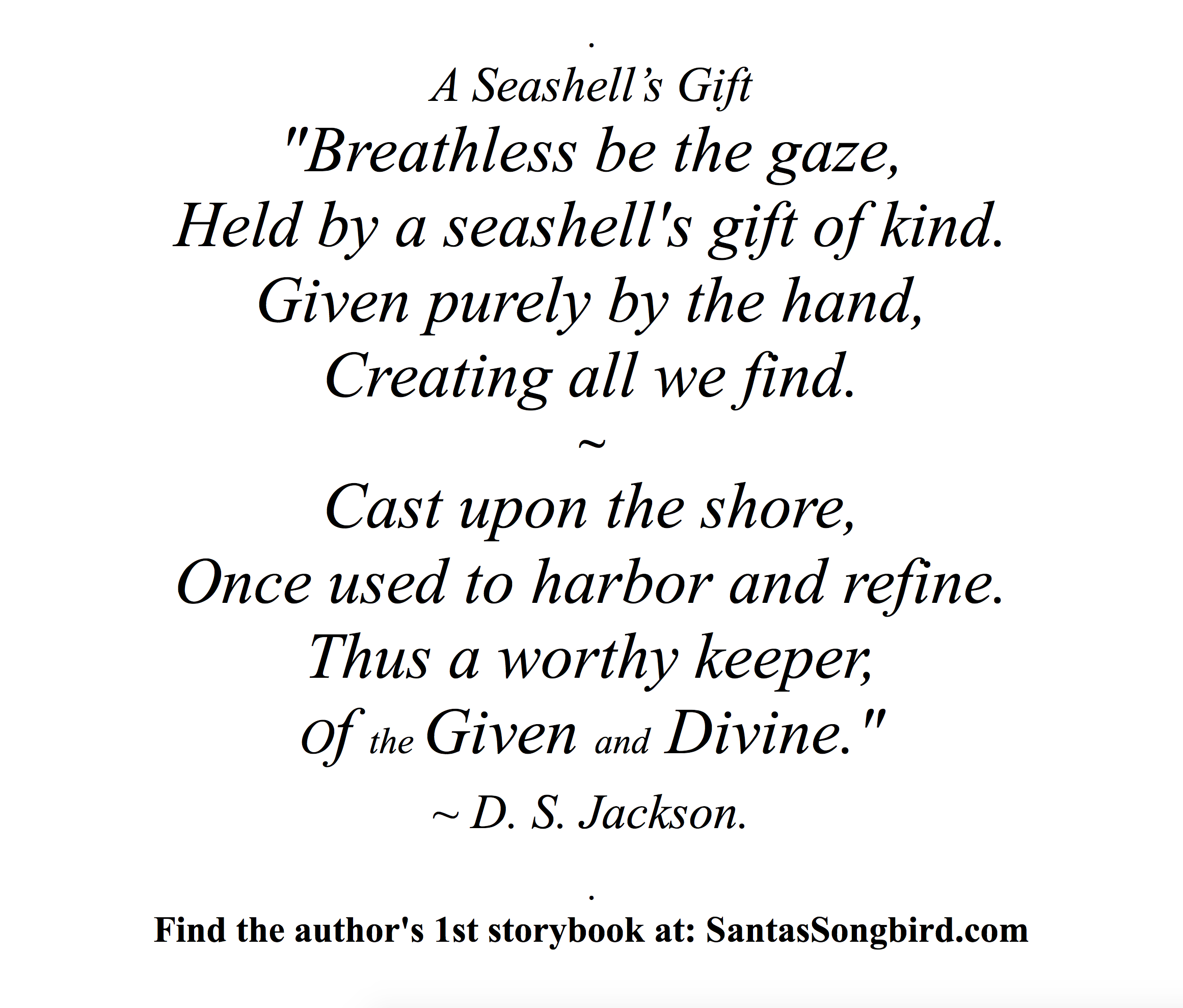 "A Seashell's Gift"" poem by D. S. Jackson, Santa's Songbird ® Art Project,  SantasSongbird.com in 2020 | Seashell gift, Song bird, Sea shells"