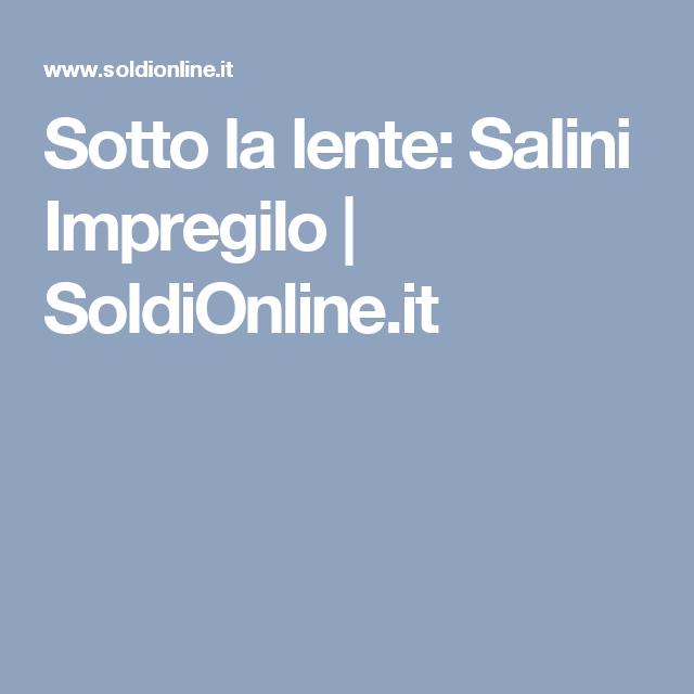 Sotto la lente: Salini Impregilo   SoldiOnline.it