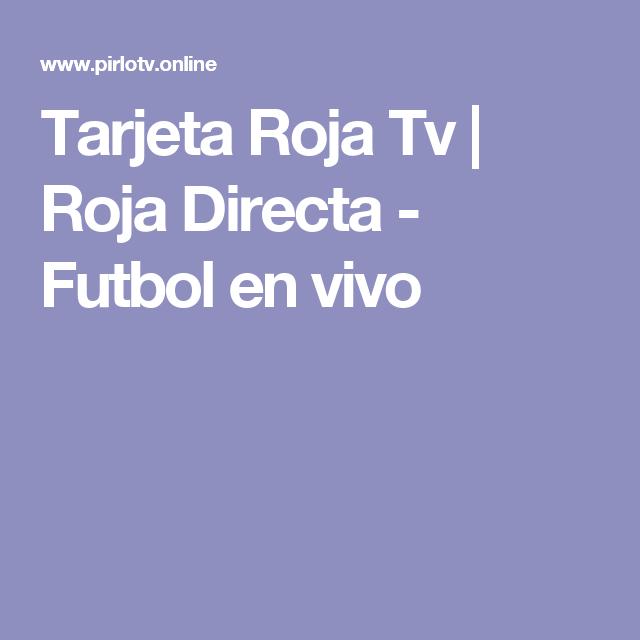 Tarjeta Roja Tv Roja Directa Futbol En Vivo Futbol En Vivo Tarjeta Roja Fútbol