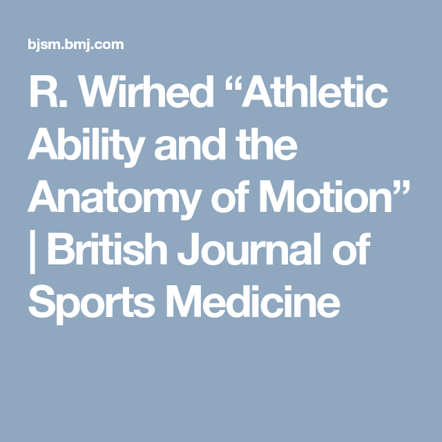 R Wirhed Athletic Ability And The Anatomy Of Motion British