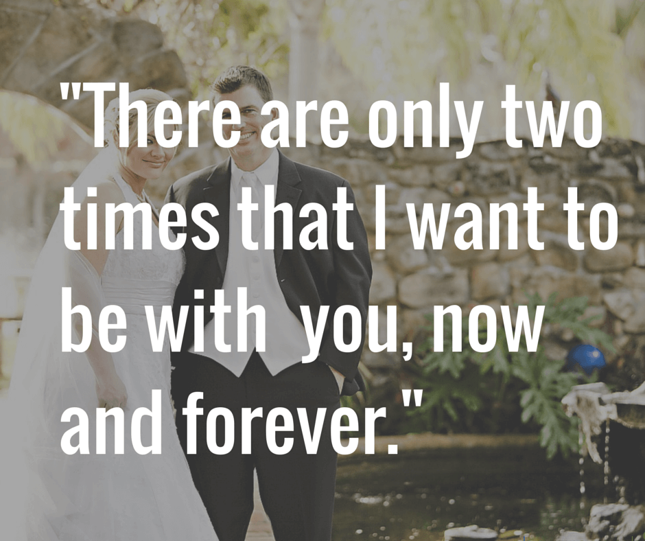 I Want You Sayings: There Are Only Two Times That I Want To Be With You, Now
