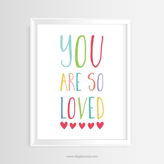 "Printable wall art-Nursery/Kids quote ""You are so loved""–8 x 10 inches -300 dpi/JPG-Instant Download- Colorful Typography Poster- Love quote"