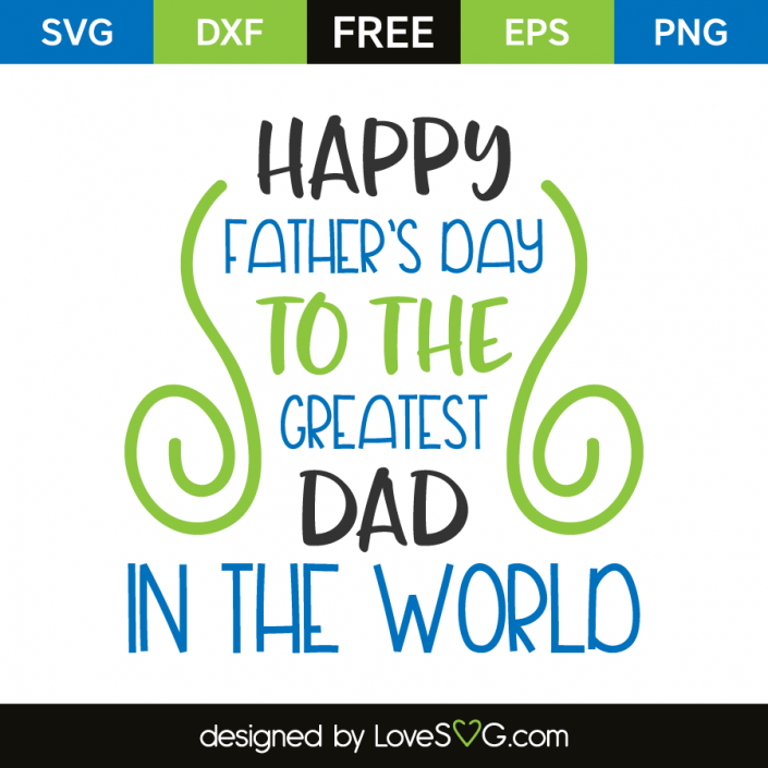 Free Choose from over a million free vectors, clipart graphics, vector art images, design templates, and illustrations created by artists worldwide! Pin On Free Father S Day Svg Cut Files SVG, PNG, EPS, DXF File