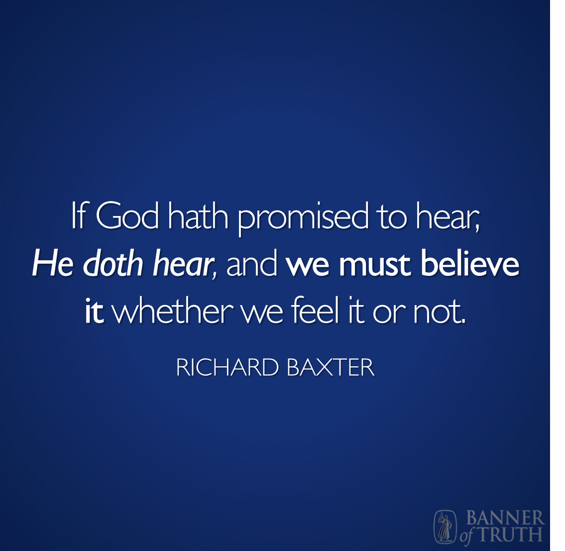 Puritan Quotes If God Hath Promised To Hear He Doth Hear And We Must Believe It