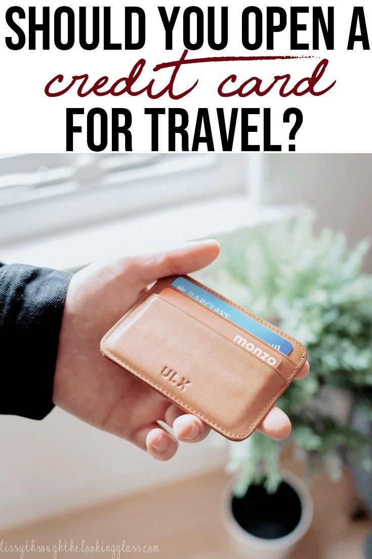 Should You Open a Credit Card for Travel? The Pros and