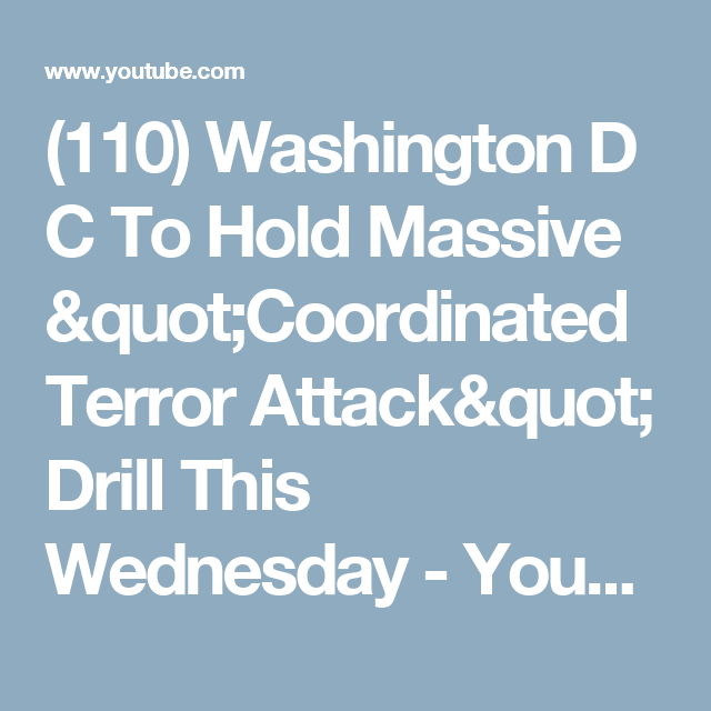 """(110) Washington D C To Hold Massive """"Coordinated Terror Attack"""" Drill This Wednesday - YouTube"""