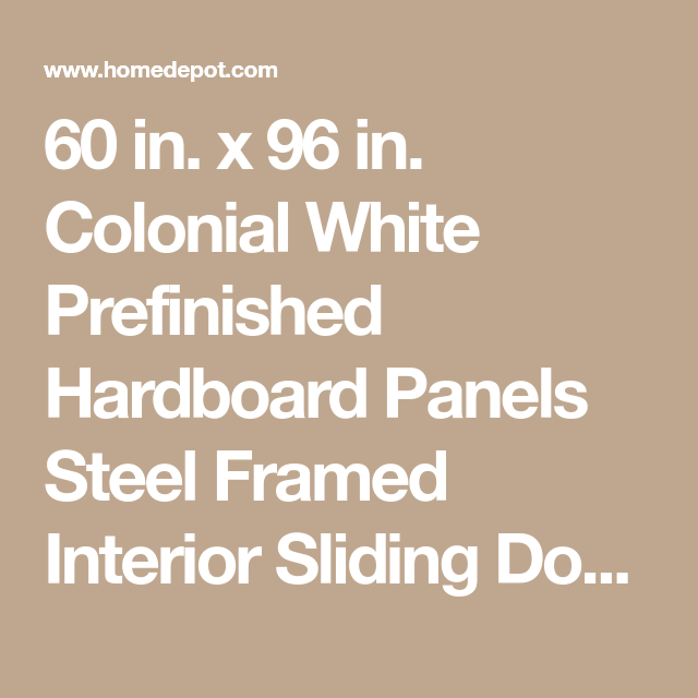 Contractors Wardrobe 60 In X 96 In Colonial White Prefinished Hardboard Panels Steel Framed Interior Sliding Door Col 6096wh2r The Home Depot Sliding Doors Interior Sliding Doors Steel Frame