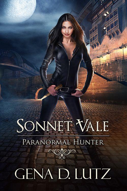Sonnet Vale, Paranormal Hunter of Gena D. Lutz.