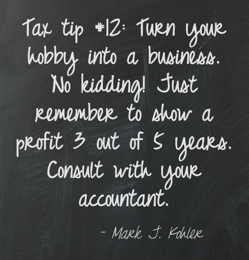 what your cpa isn t telling you life changing tax strategies tax tip 12 turn your hobby into a profitable business